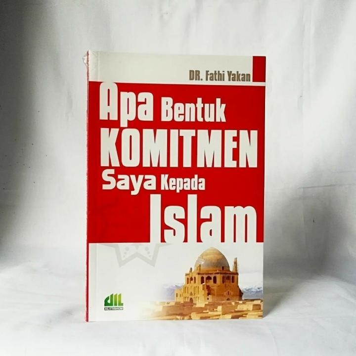 Buku Apa Bentuk Komitemen Saya Kepada Islam