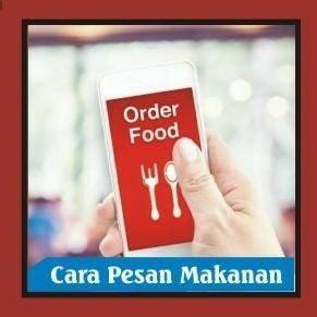 Cara Pesan Makanan Online
