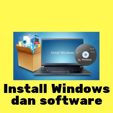 Install Windows Dan Berbagai Software Komputer