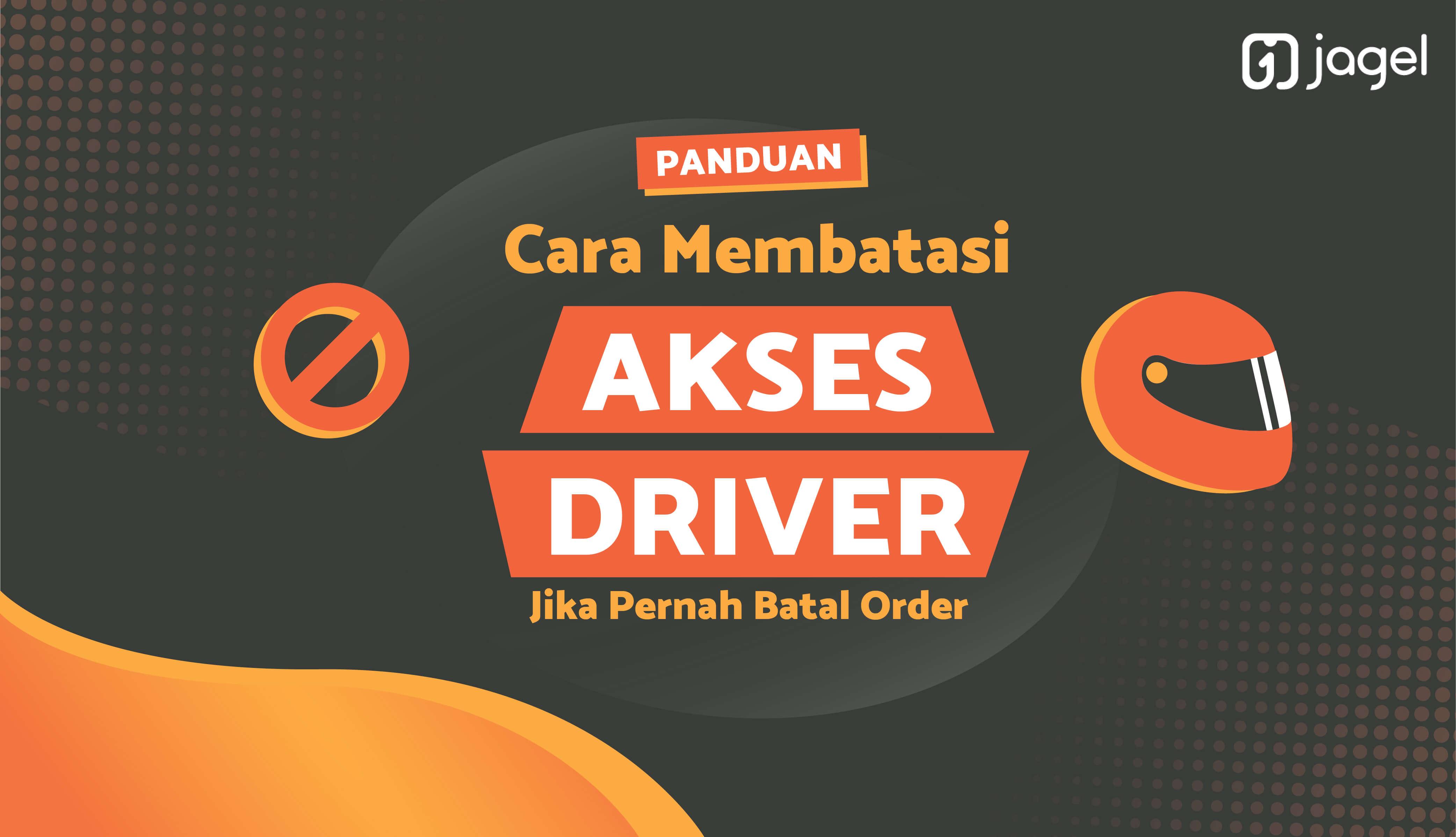 Batasi Akses Driver Jika Pernah Batal Order Customer