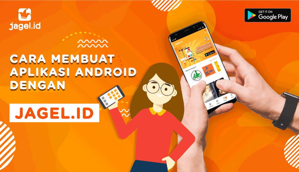 Cara Membuat Aplikasi Android dengan Jagel.id (Mobile)