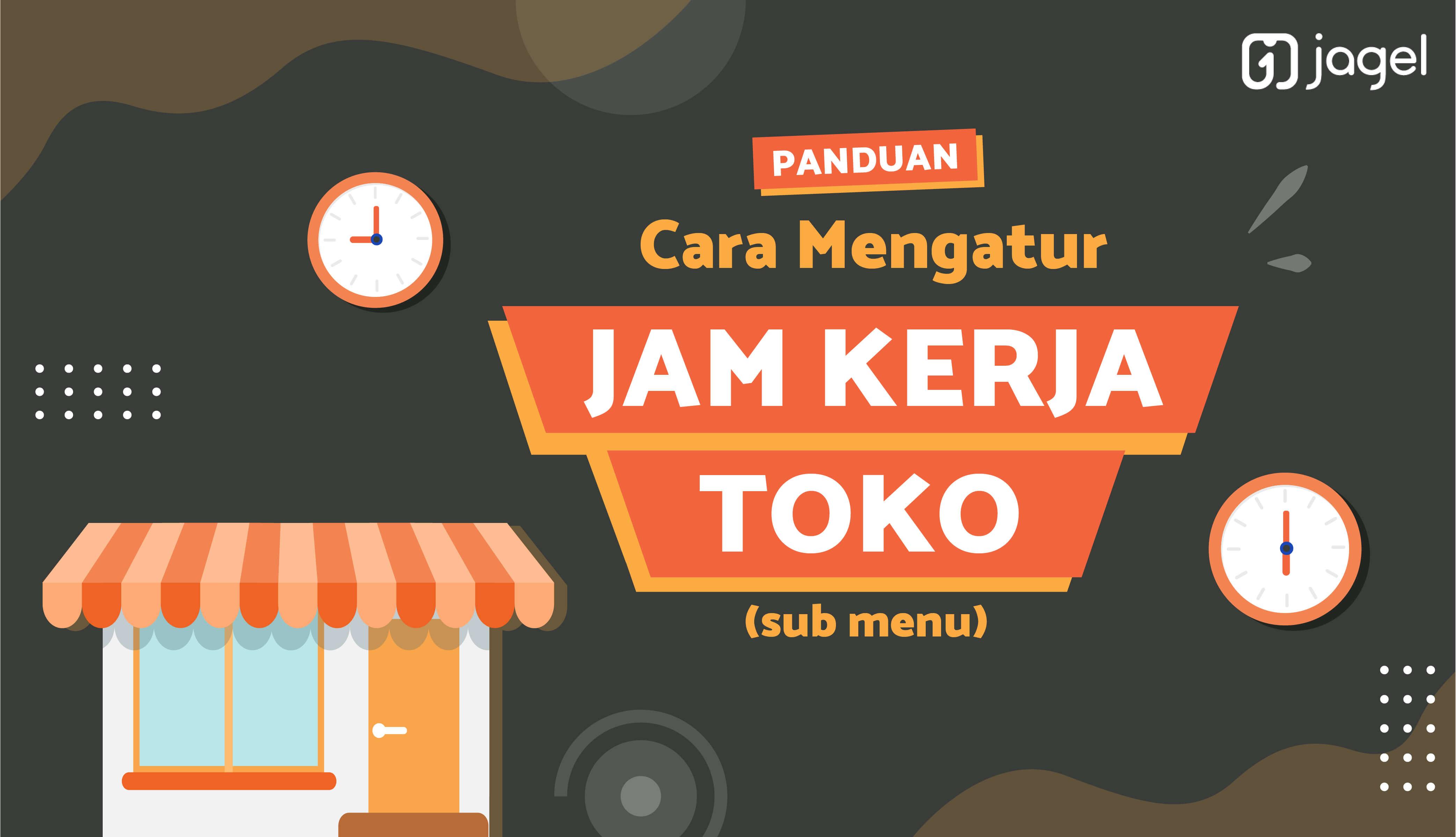 Cara Mengatur Jam pada Menu Toko (Sub menu)