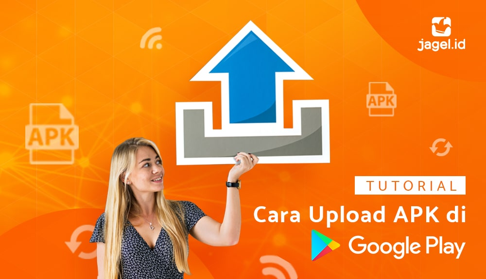 Panduan Upload Aplikasi (APK) ke Play Store