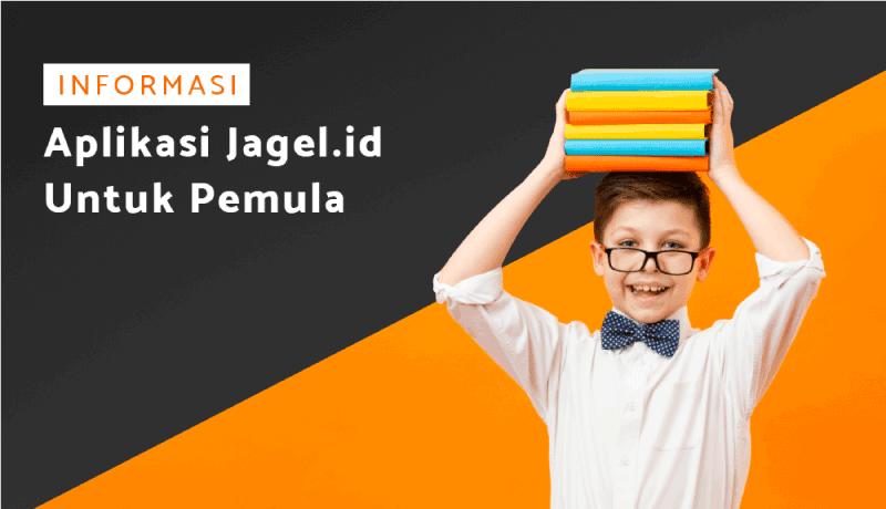 Informasi Aplikasi Jagel.id untuk pemula